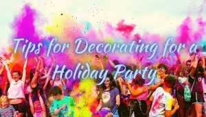 Tips for Decorating for a Holiday Party