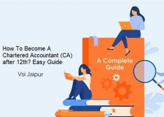 How To Become A Chartered Accountant (CA) after 12th? Easy Guide