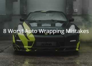 8 Worst Auto Wrapping Mistakes You Can Make